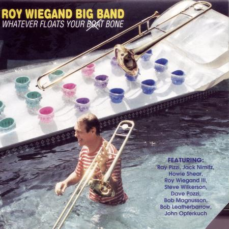 Audio CD Whatever Floats Your (Boat) Bone from Roy Wiegand Big Band